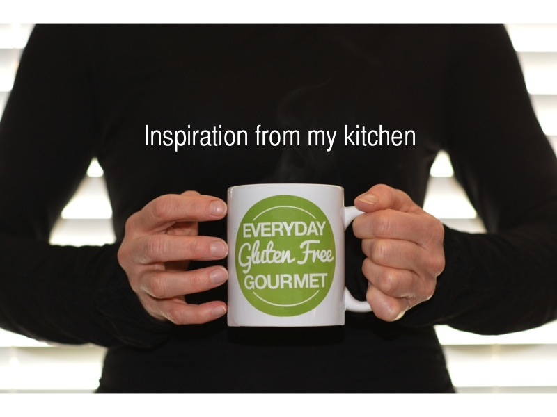 Inspiration from the Everyday Gluten Free Gourmet Kitchen